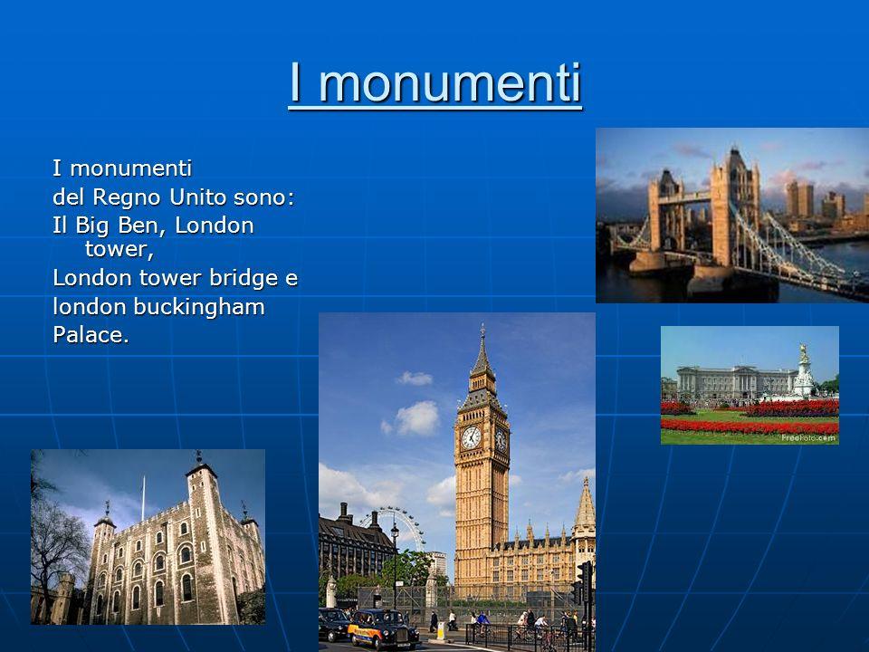 I monumenti I monumenti del Regno Unito sono: