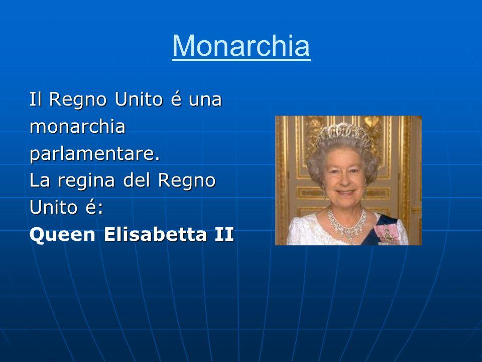 Monarchia Il Regno Unito é una monarchia parlamentare.