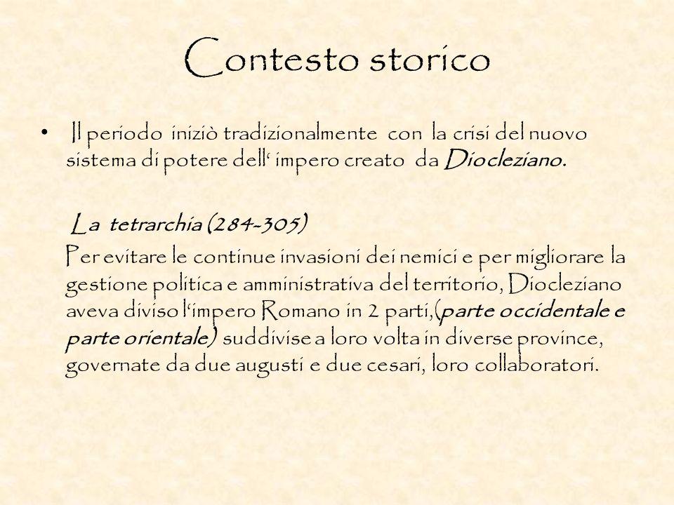 Contesto storico Il periodo iniziò tradizionalmente con la crisi del nuovo sistema di potere dell' impero creato da Diocleziano.