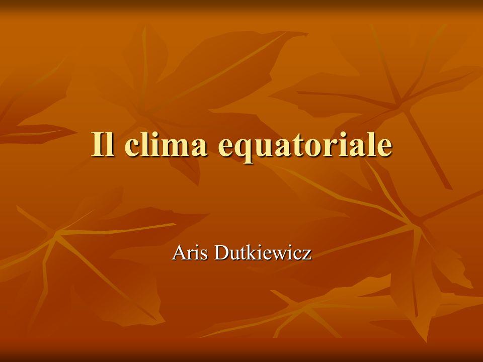 Il clima equatoriale Aris Dutkiewicz