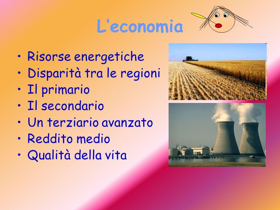 L'economia Risorse energetiche Disparità tra le regioni Il primario