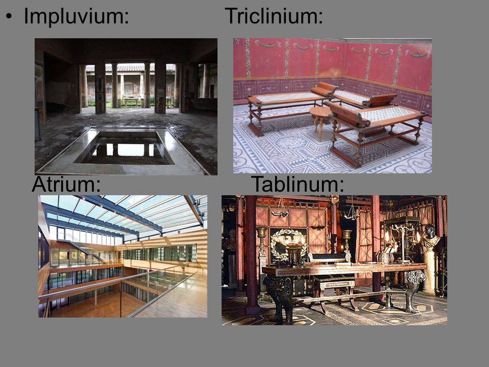 Impluvium: Triclinium: