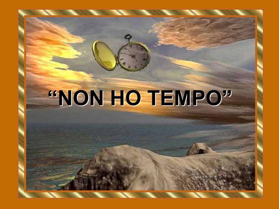 NON HO TEMPO