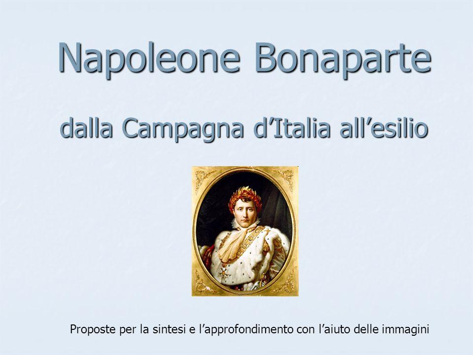 Napoleone Bonaparte dalla Campagna d'Italia all'esilio