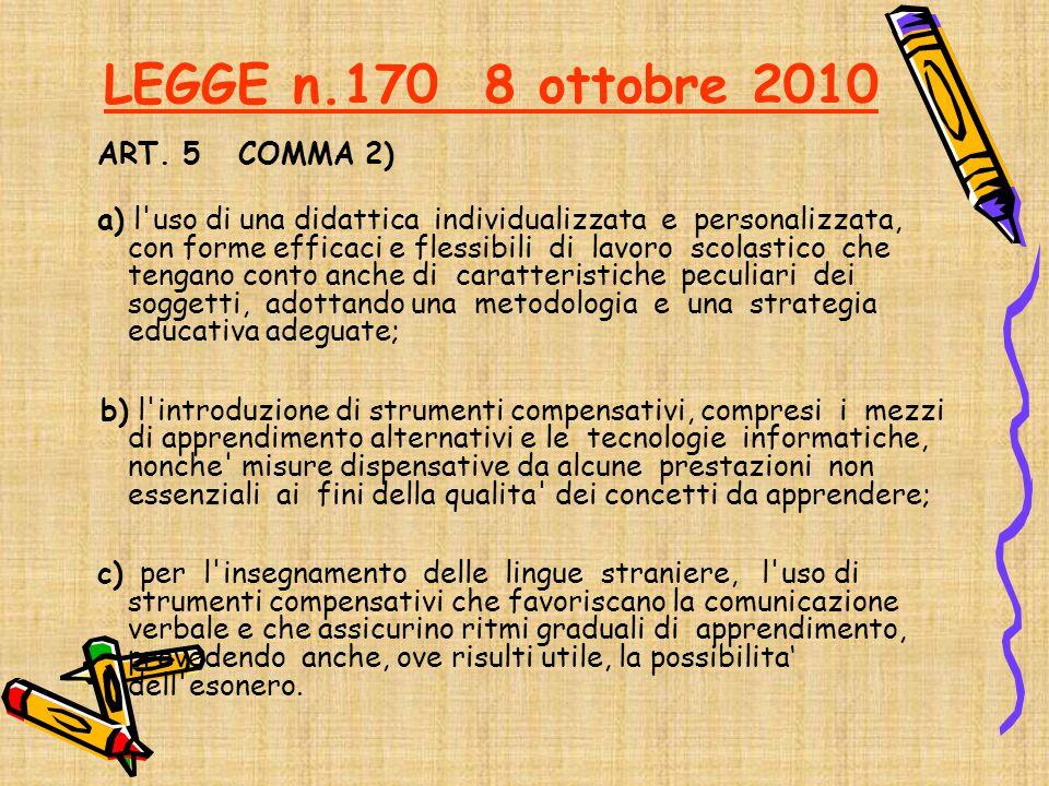 LEGGE n.170 8 ottobre 2010 ART. 5 COMMA 2)