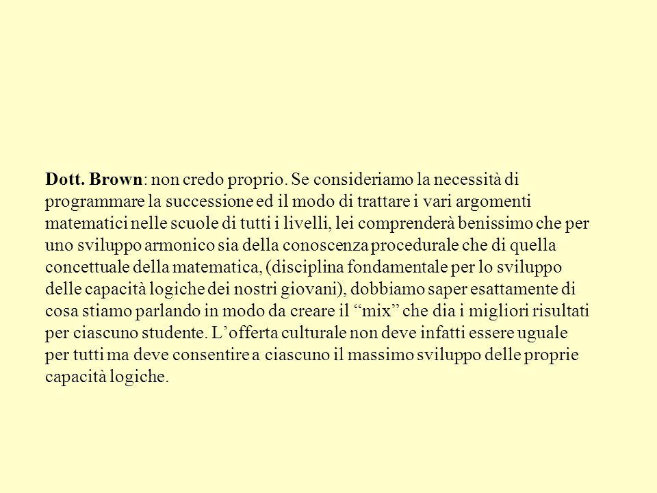 Dott. Brown: non credo proprio