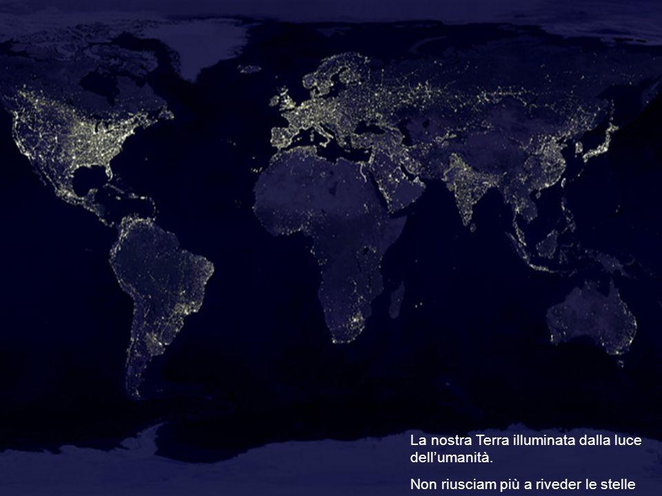 La nostra Terra illuminata dalla luce dell'umanità.