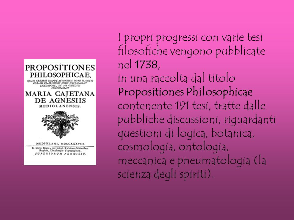 I propri progressi con varie tesi filosofiche vengono pubblicate nel 1738,