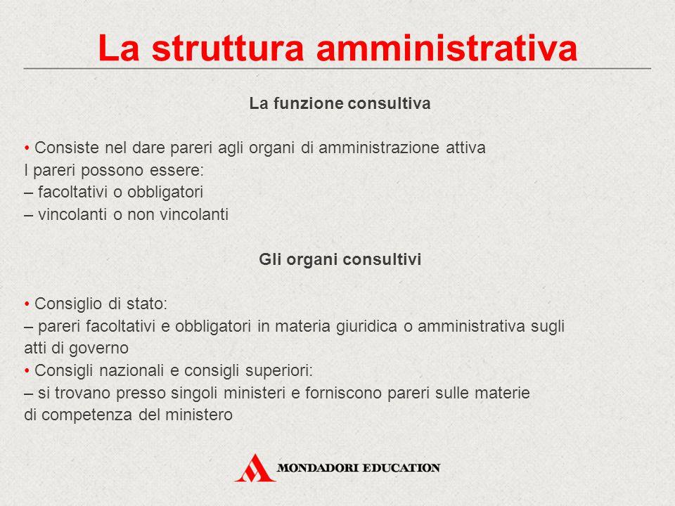 La struttura amministrativa La funzione consultiva
