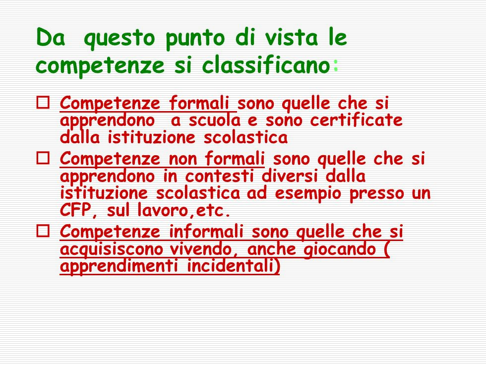 Da questo punto di vista le competenze si classificano: