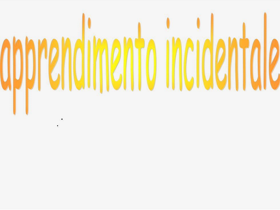 apprendimento incidentale