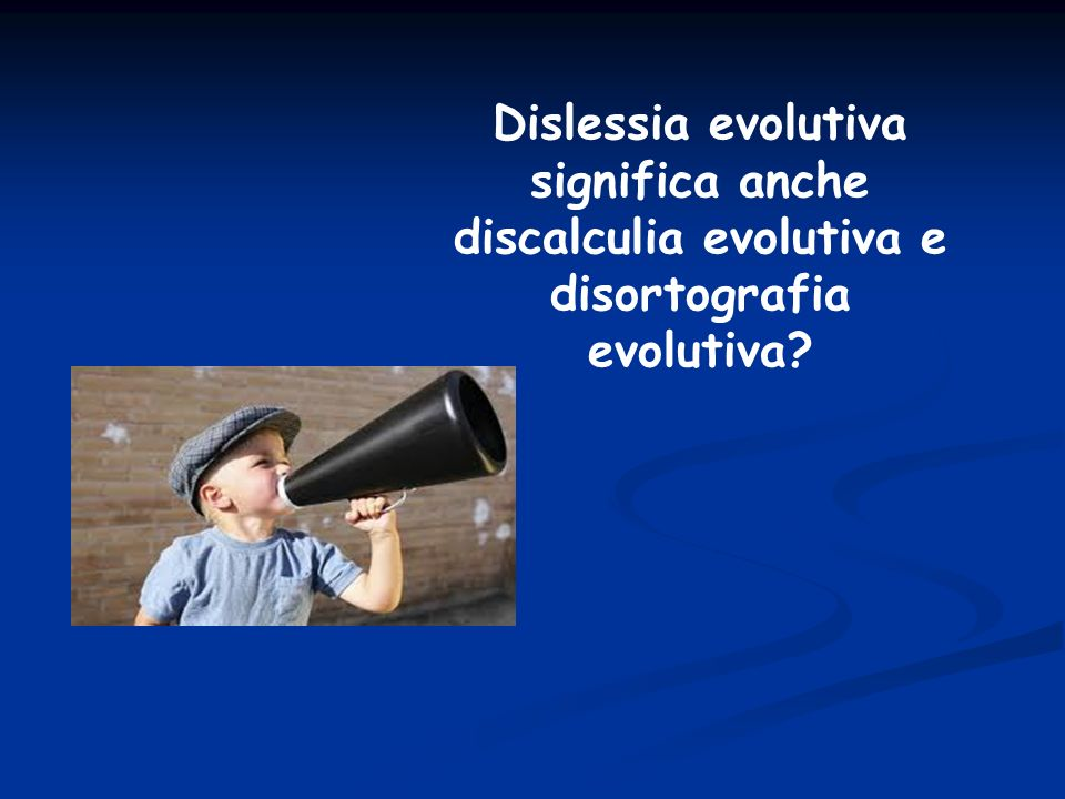 Dislessia evolutiva significa anche