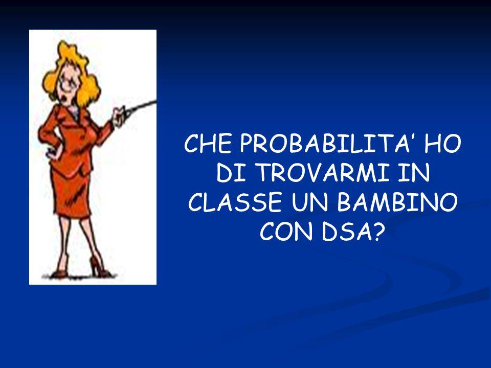 CHE PROBABILITA' HO DI TROVARMI IN CLASSE UN BAMBINO CON DSA