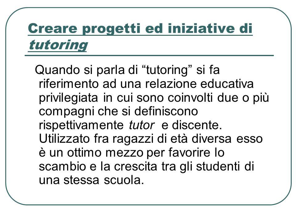 Creare progetti ed iniziative di tutoring