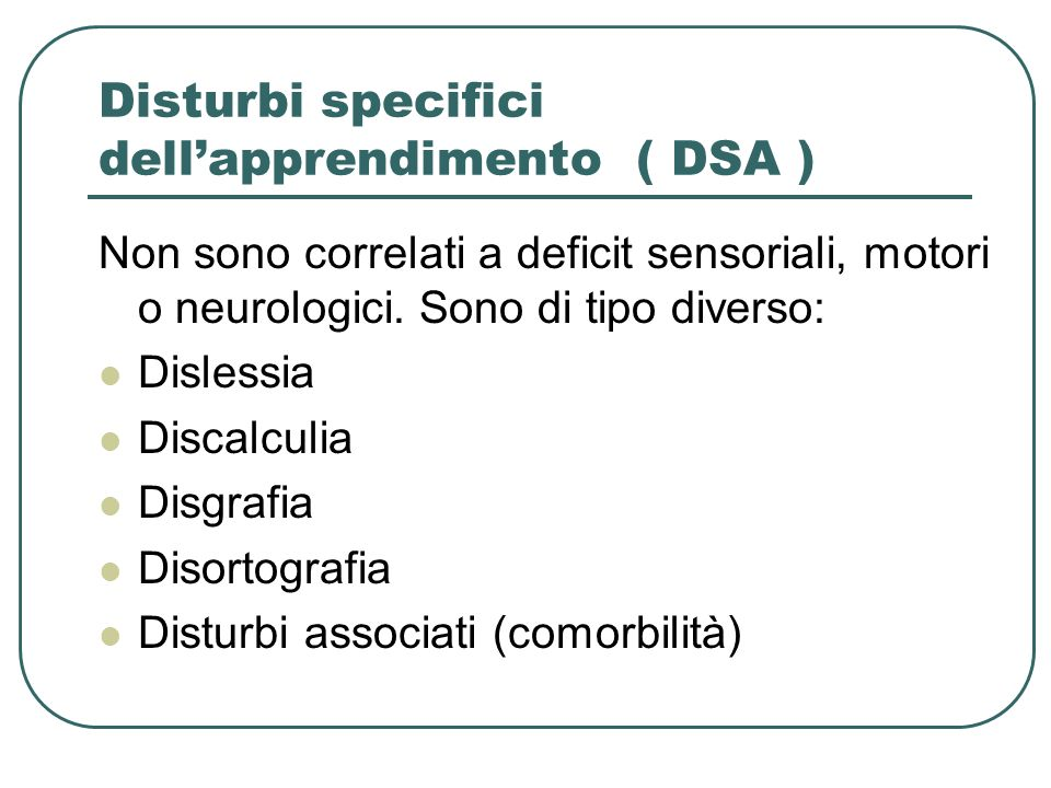 Disturbi specifici dell'apprendimento ( DSA )