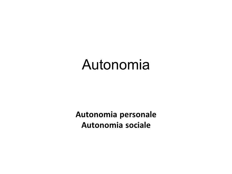 Autonomia personale Autonomia sociale