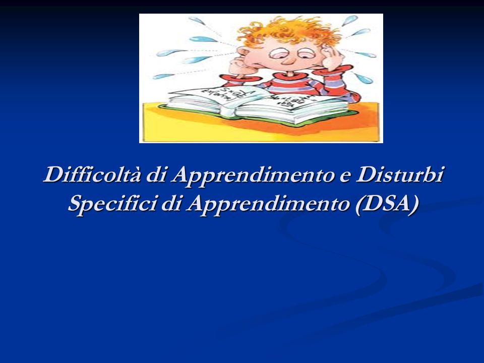 Difficoltà di Apprendimento e Disturbi Specifici di Apprendimento (DSA)