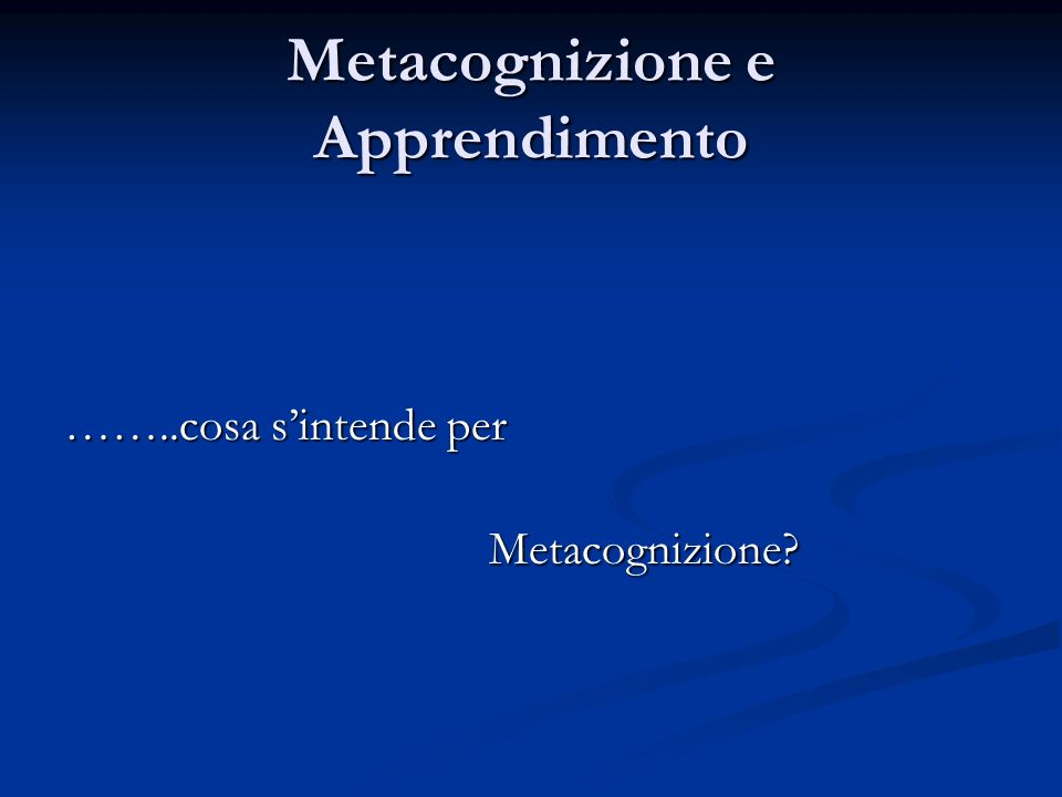 Metacognizione e Apprendimento