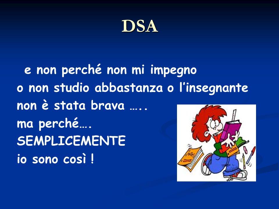 DSA e non perché non mi impegno o non studio abbastanza o l'insegnante