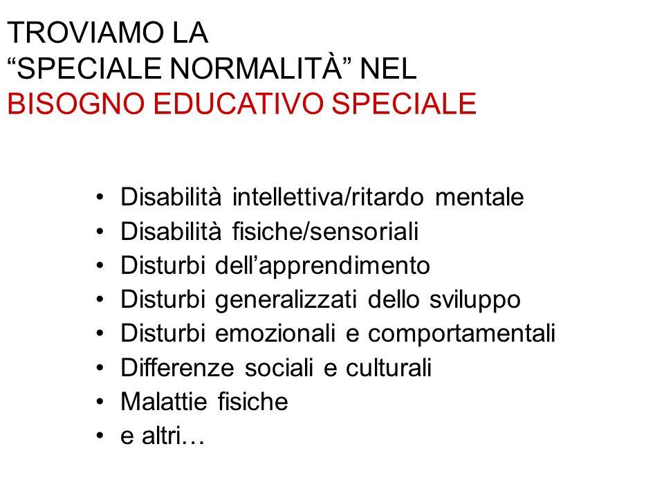 SPECIALE NORMALITÀ NEL BISOGNO EDUCATIVO SPECIALE