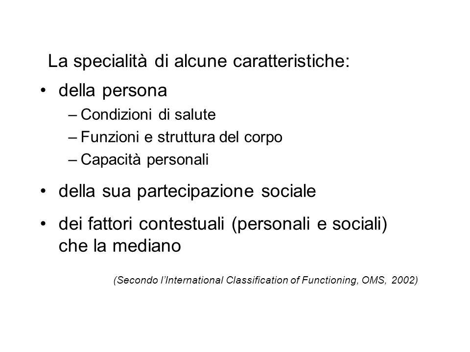 La specialità di alcune caratteristiche: