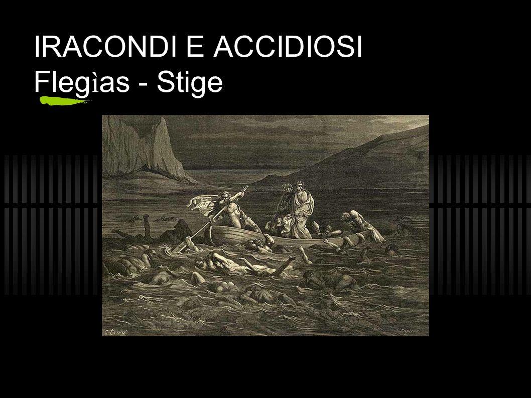 IRACONDI E ACCIDIOSI Flegìas - Stige