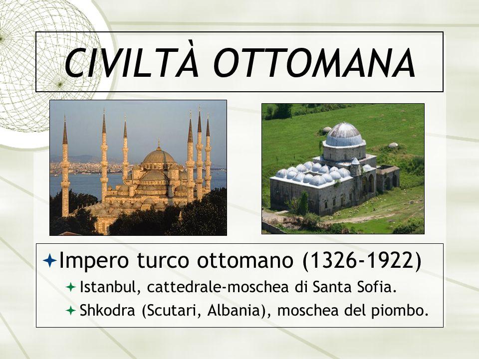 CIVILTÀ OTTOMANA Impero turco ottomano (1326-1922)