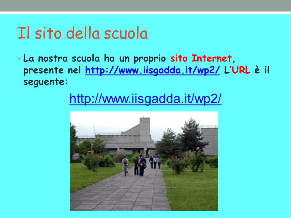 Il sito della scuola http://www.iisgadda.it/wp2/