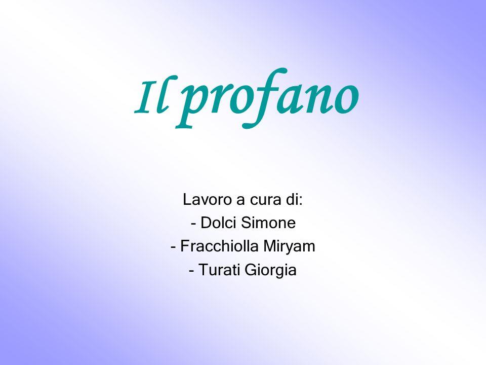 Lavoro a cura di: - Dolci Simone - Fracchiolla Miryam - Turati Giorgia