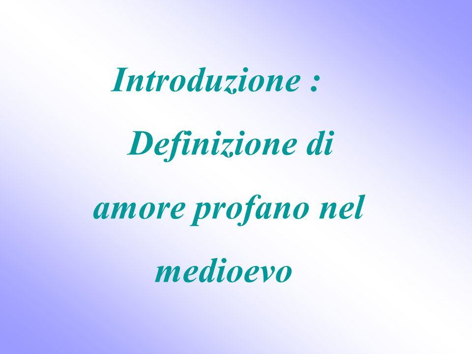 Introduzione : Definizione di amore profano nel medioevo
