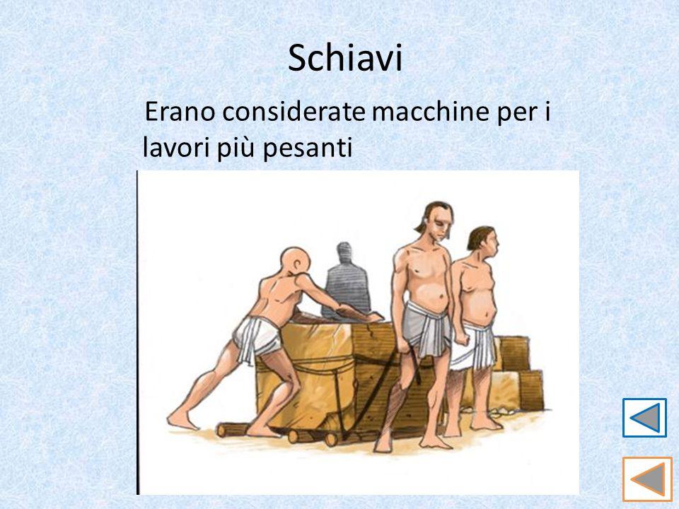 Schiavi Erano considerate macchine per i lavori più pesanti