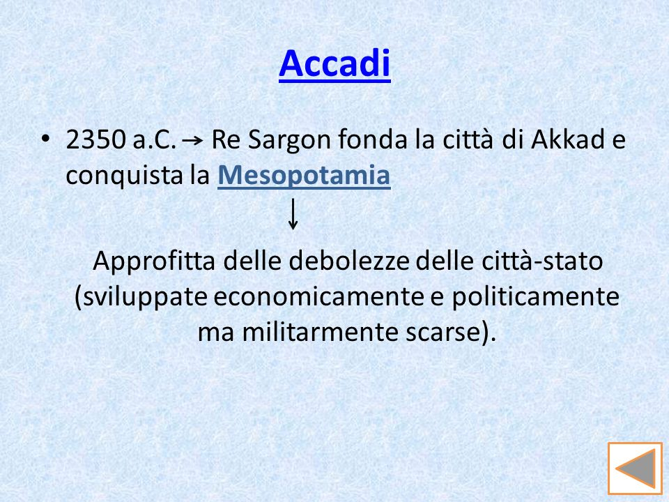 Accadi 2350 a.C. Re Sargon fonda la città di Akkad e conquista la Mesopotamia.