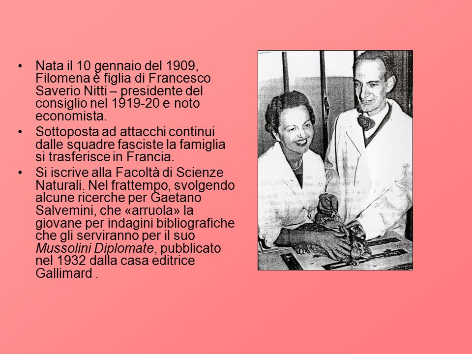 Nata il 10 gennaio del 1909, Filomena è figlia di Francesco Saverio Nitti – presidente del consiglio nel 1919-20 e noto economista.