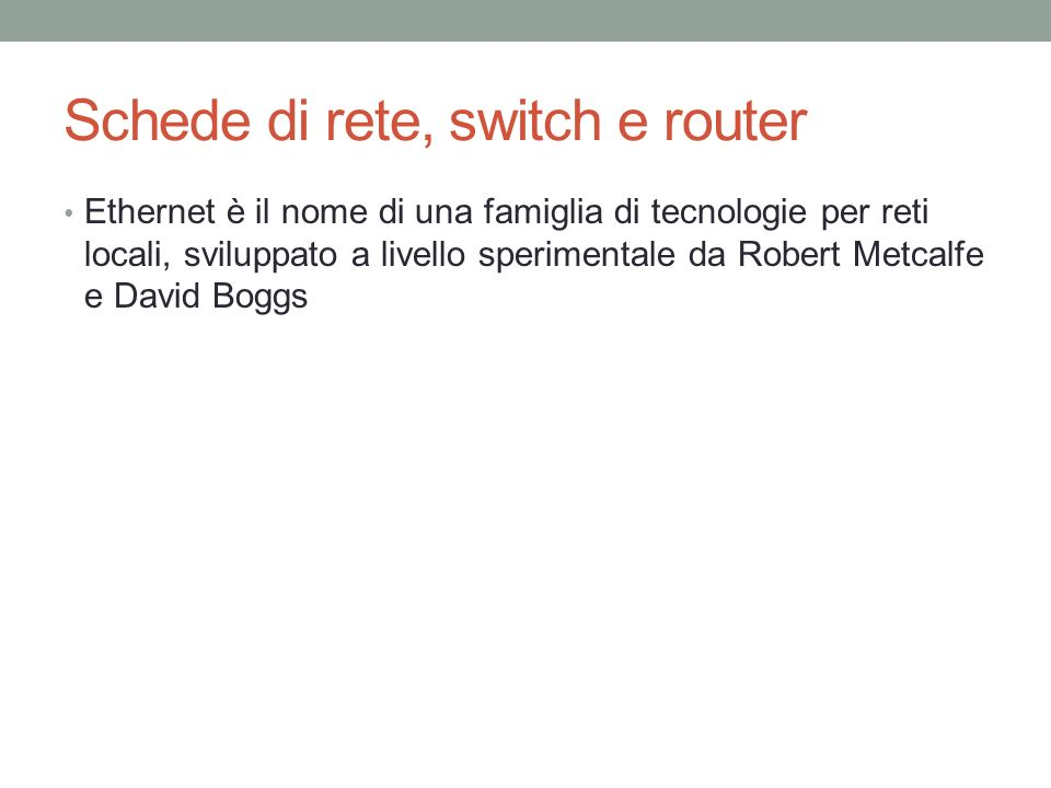 Schede di rete, switch e router