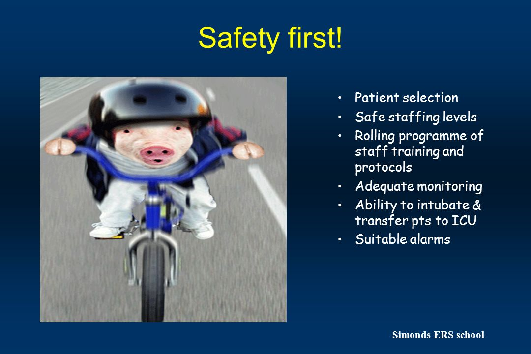 Safety first! Patient selection Safe staffing levels