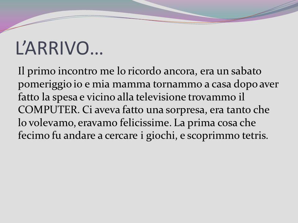 L'ARRIVO…