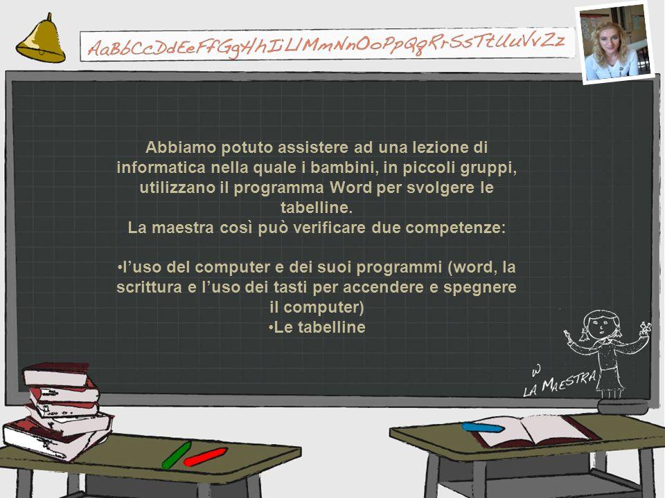 La maestra così può verificare due competenze: