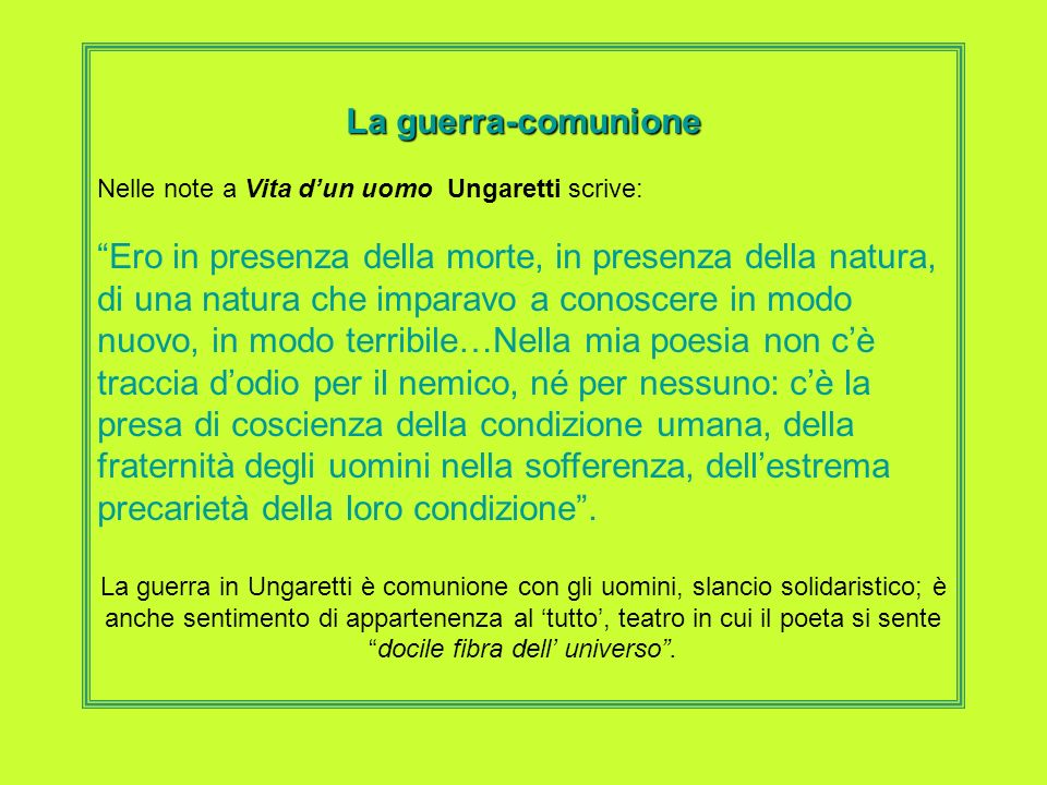 La guerra-comunione Nelle note a Vita d'un uomo Ungaretti scrive: