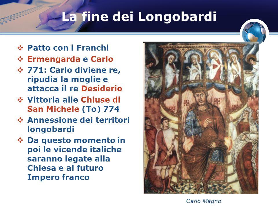 La fine dei Longobardi Patto con i Franchi Ermengarda e Carlo