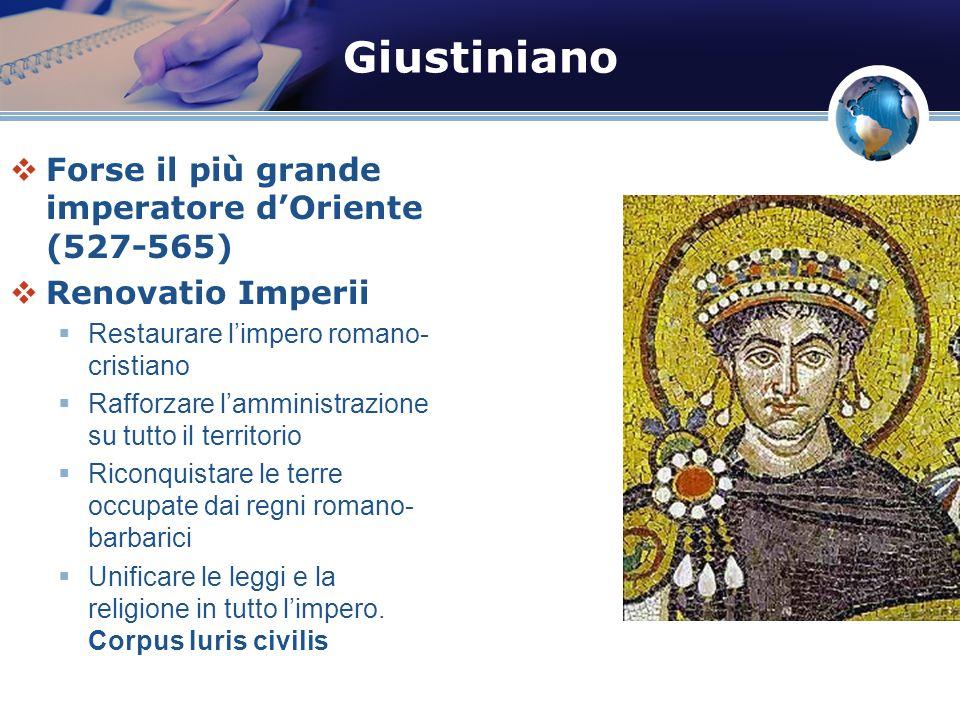 Giustiniano Forse il più grande imperatore d'Oriente (527-565)