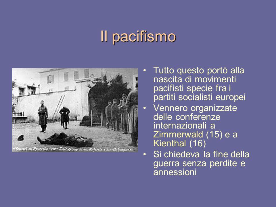 Il pacifismo Tutto questo portò alla nascita di movimenti pacifisti specie fra i partiti socialisti europei.