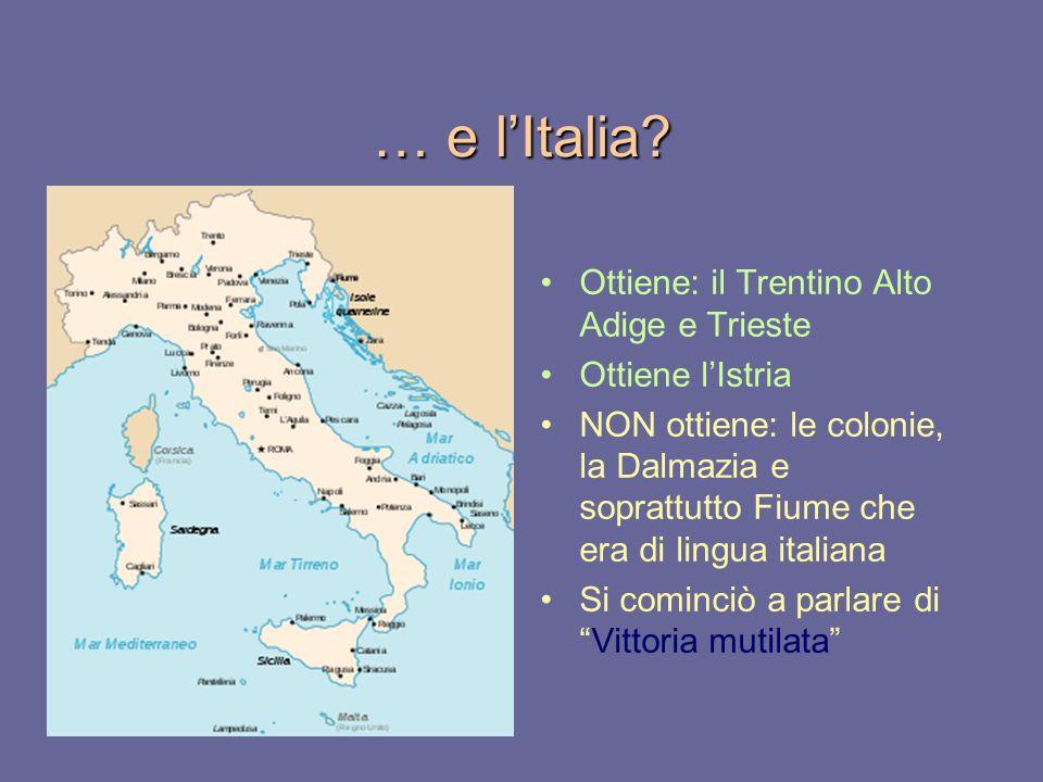 … e l'Italia Ottiene: il Trentino Alto Adige e Trieste