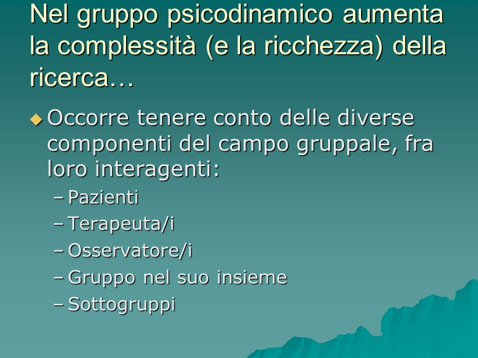 Nel gruppo psicodinamico aumenta la complessità (e la ricchezza) della ricerca…