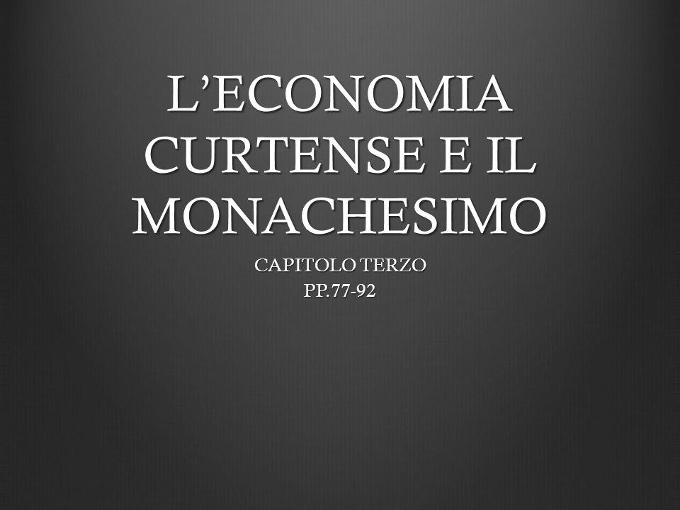 L'ECONOMIA CURTENSE E IL MONACHESIMO