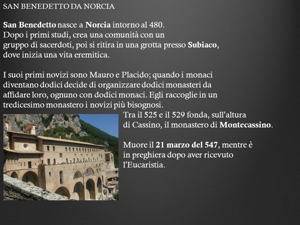 San Benedetto nasce a Norcia intorno al 480.