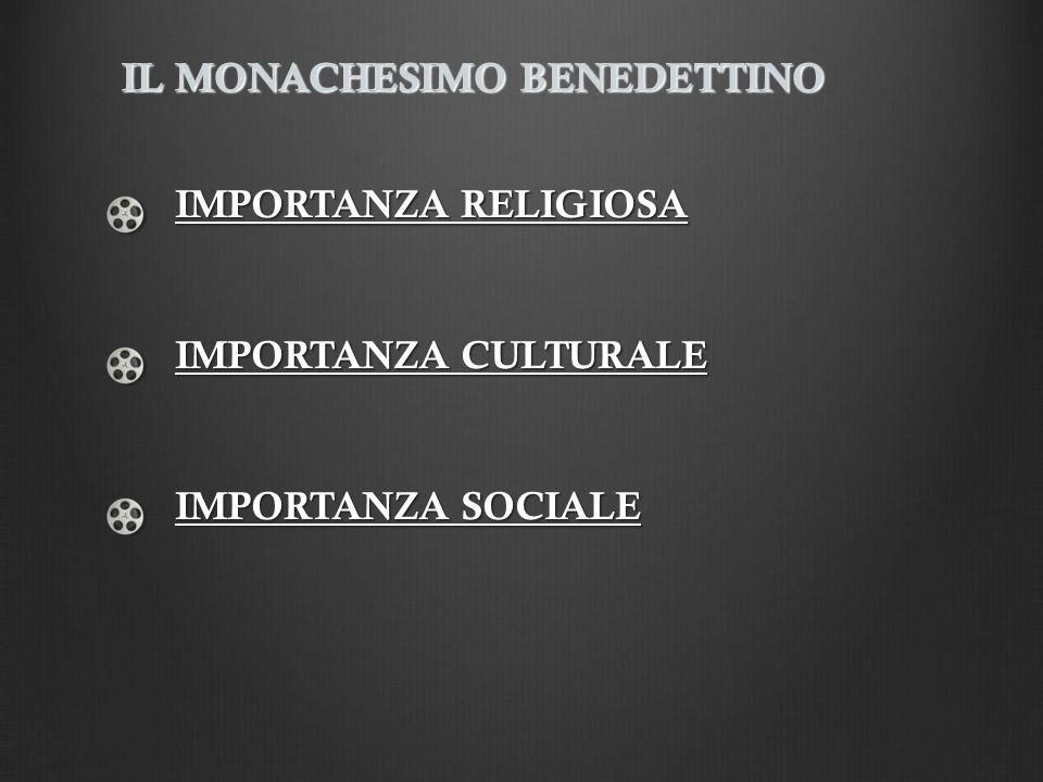 IMPORTANZA RELIGIOSA IMPORTANZA CULTURALE IMPORTANZA SOCIALE