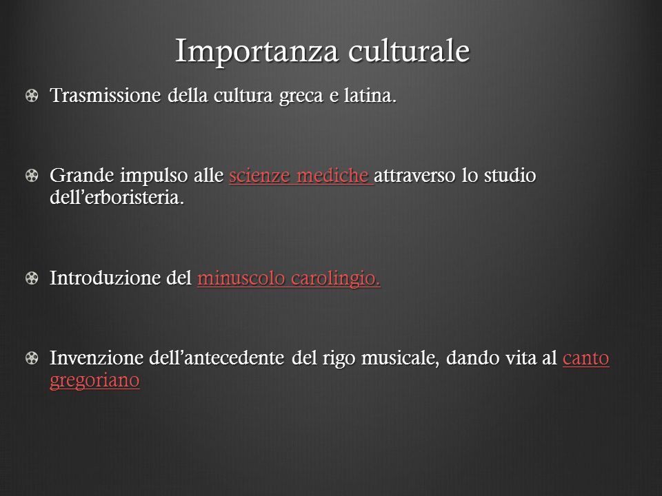 Importanza culturale Trasmissione della cultura greca e latina.