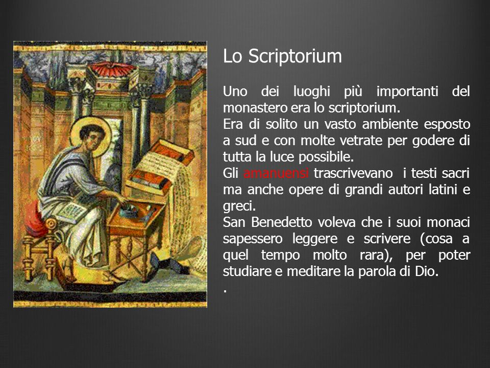 Lo ScriptoriumUno dei luoghi più importanti del monastero era lo scriptorium.