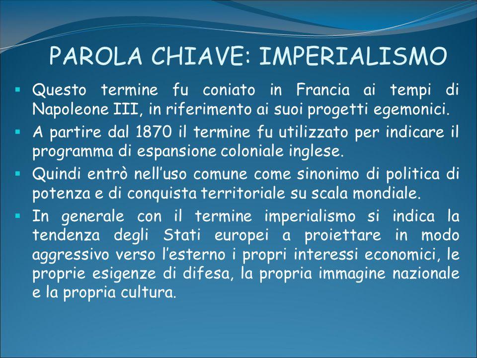 PAROLA CHIAVE: IMPERIALISMO
