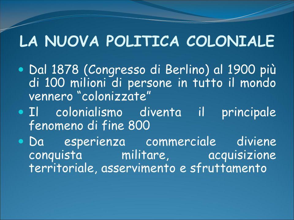 LA NUOVA POLITICA COLONIALE